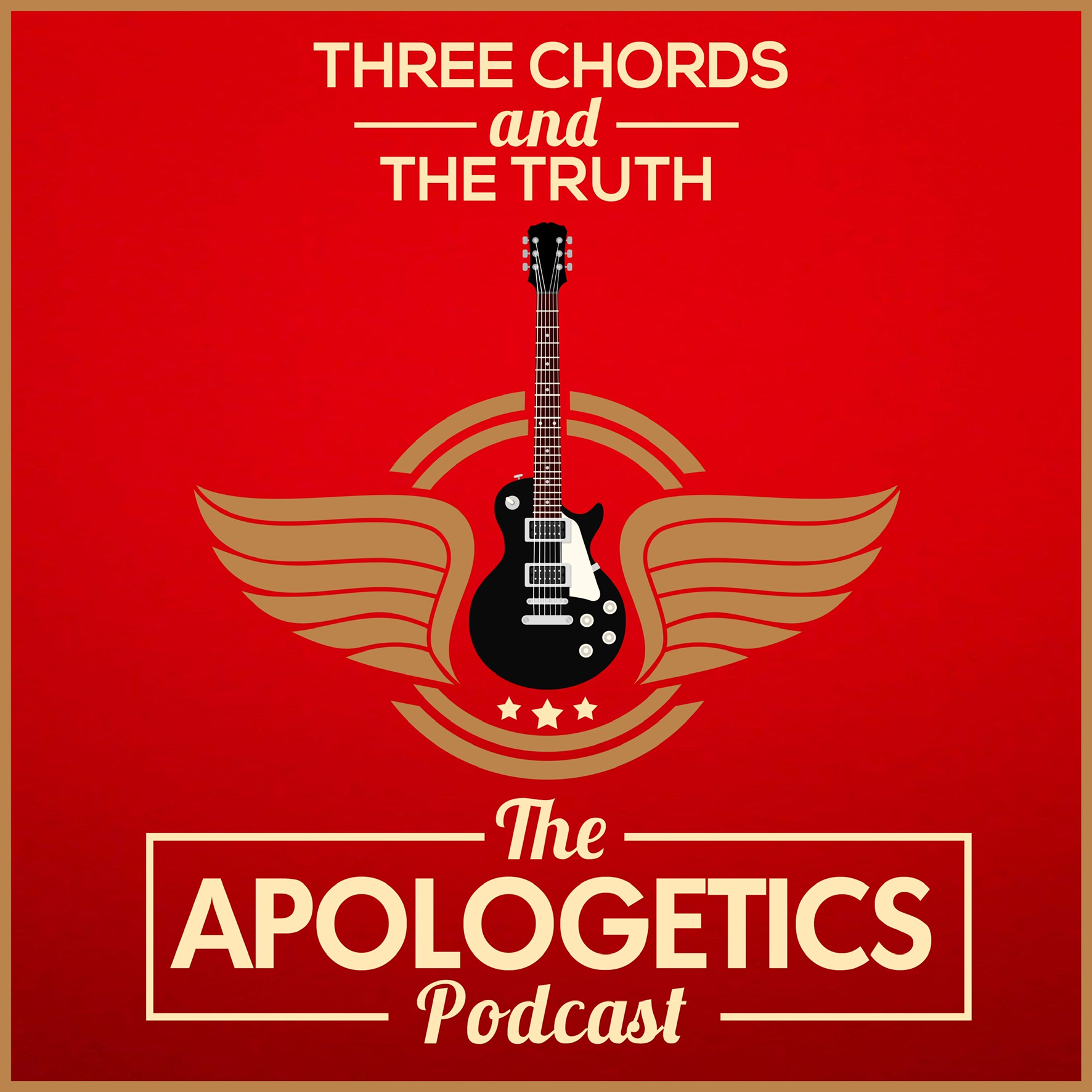 Three Chords and the Truth: The Apologetics Podcast