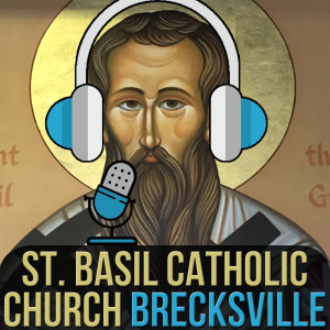 St. Basil Catholic Church Brecksville Podcast