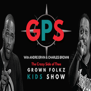 Grown Folkz Kids Show's GPS