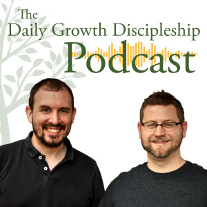 The Daily Growth Discipleship Podcast
