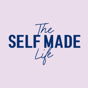 The Self Made Life Podcast