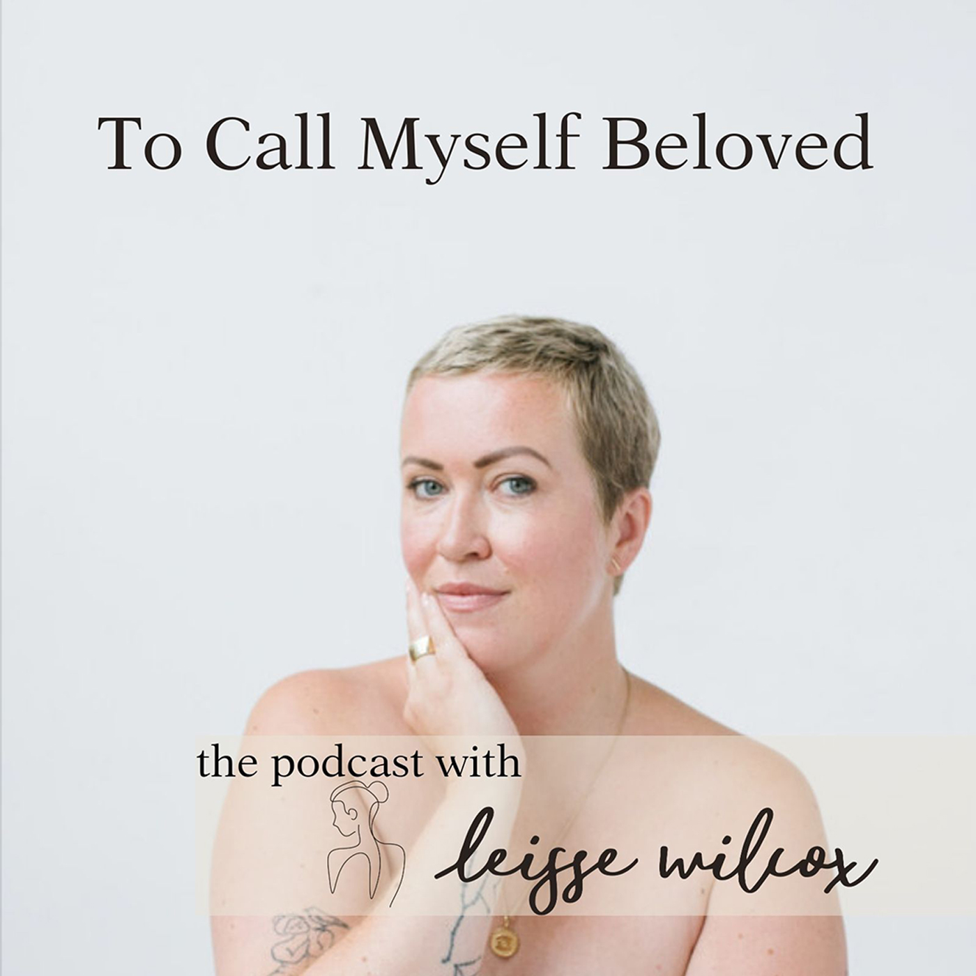 To Call Myself Beloved: the Podcast With Leisse Wilcox