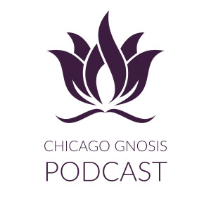 Chicago Gnosis Podcast