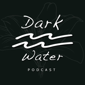 Dark Water Podcast