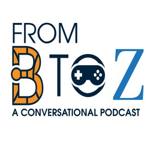 From B to Z: A Conversational Podcast
