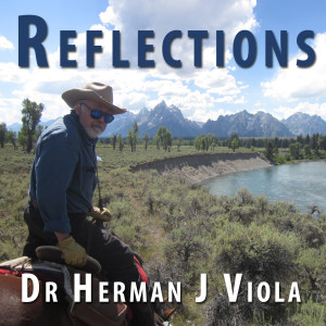 Reflections with Dr Herman J. Viola