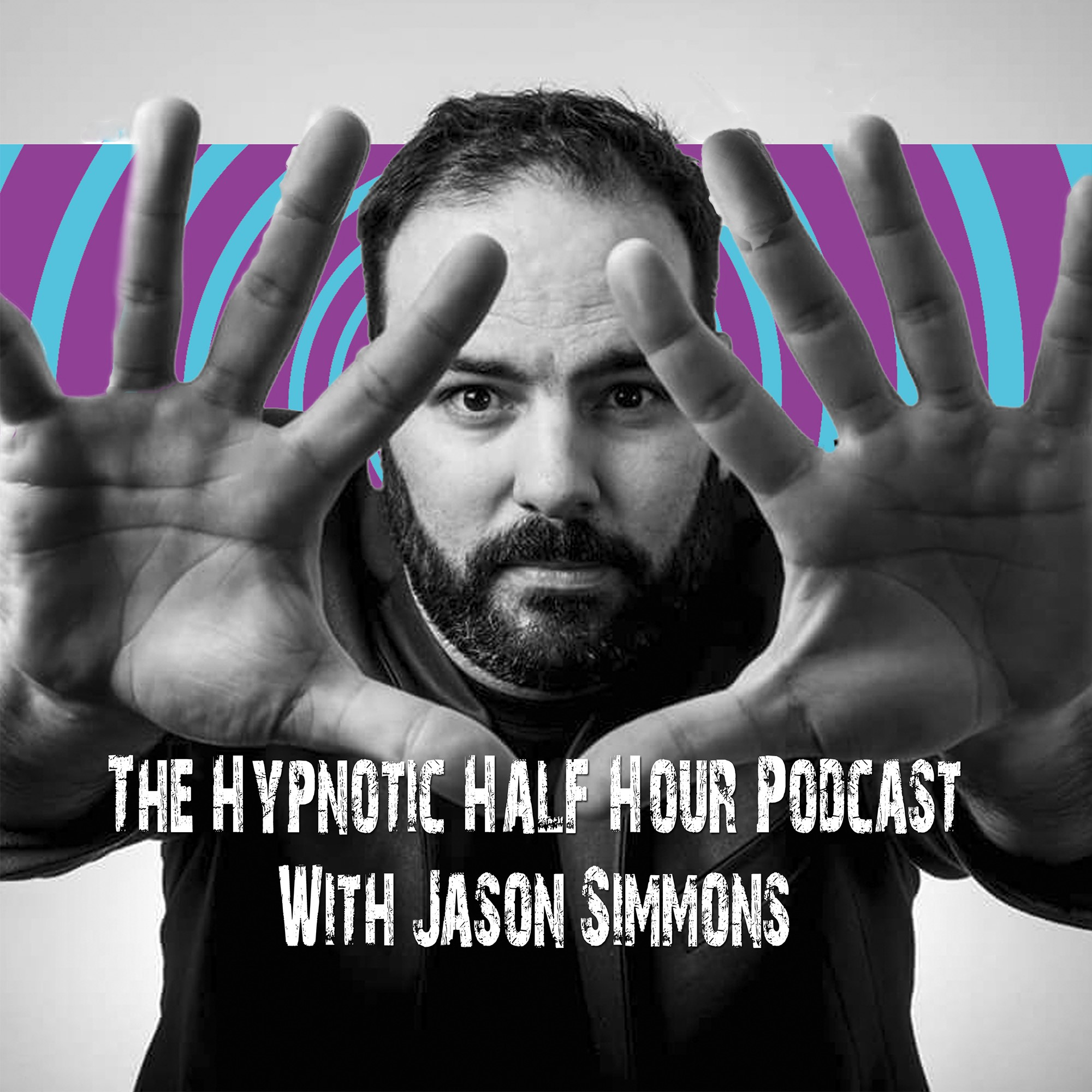 The Hypnotic Half Hour Podcast With Jason Simmons