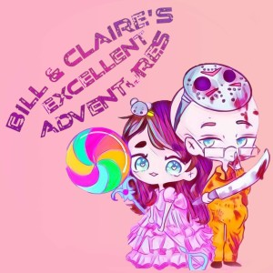 Bill & Claire's Excellent Adventures