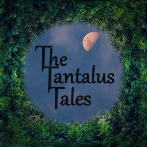 The Tantalus Tales