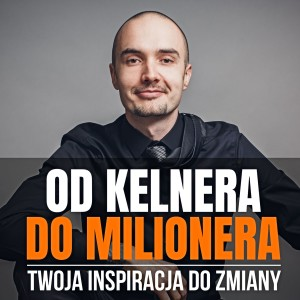 Od Kelnera Do Milionera