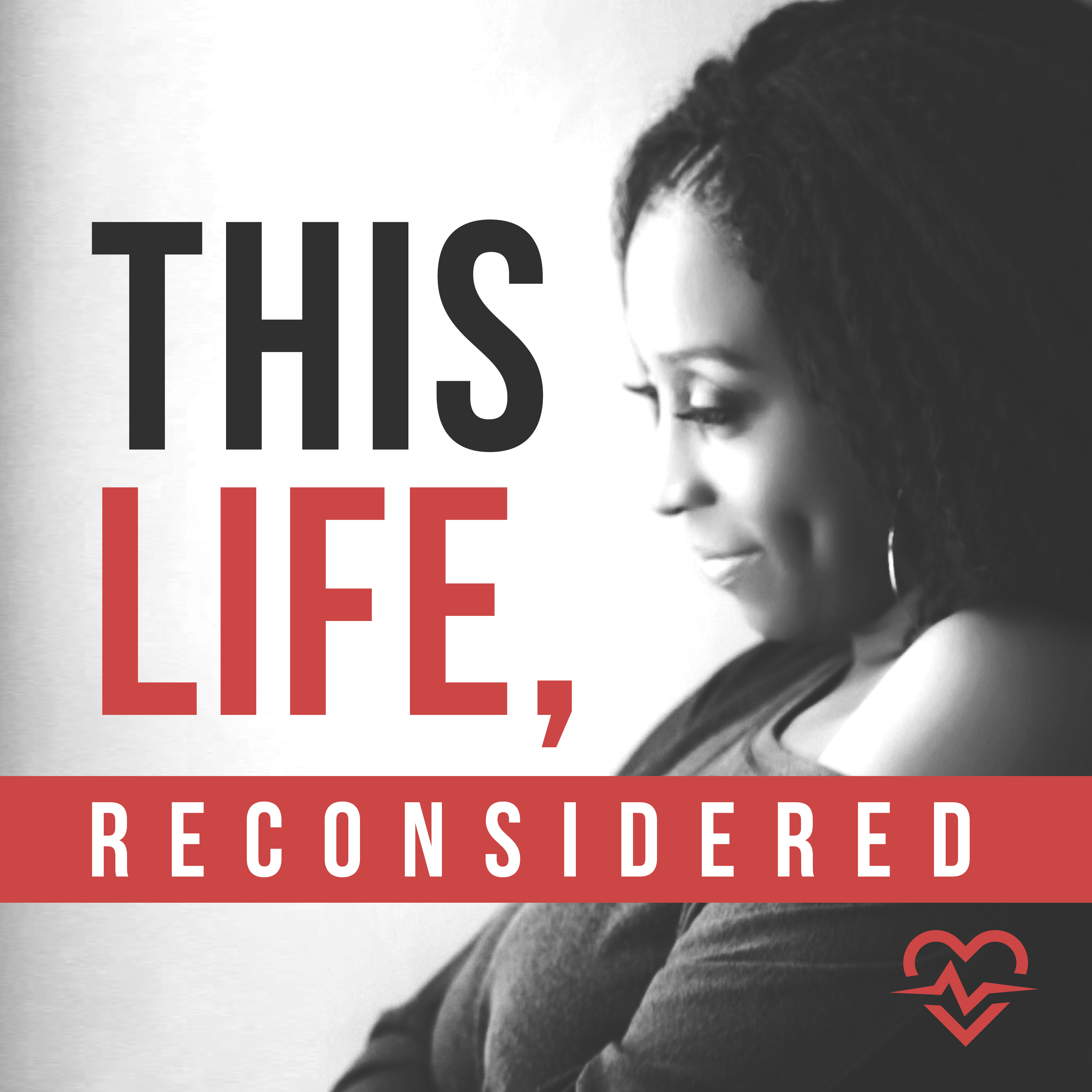 This Life, Reconsidered