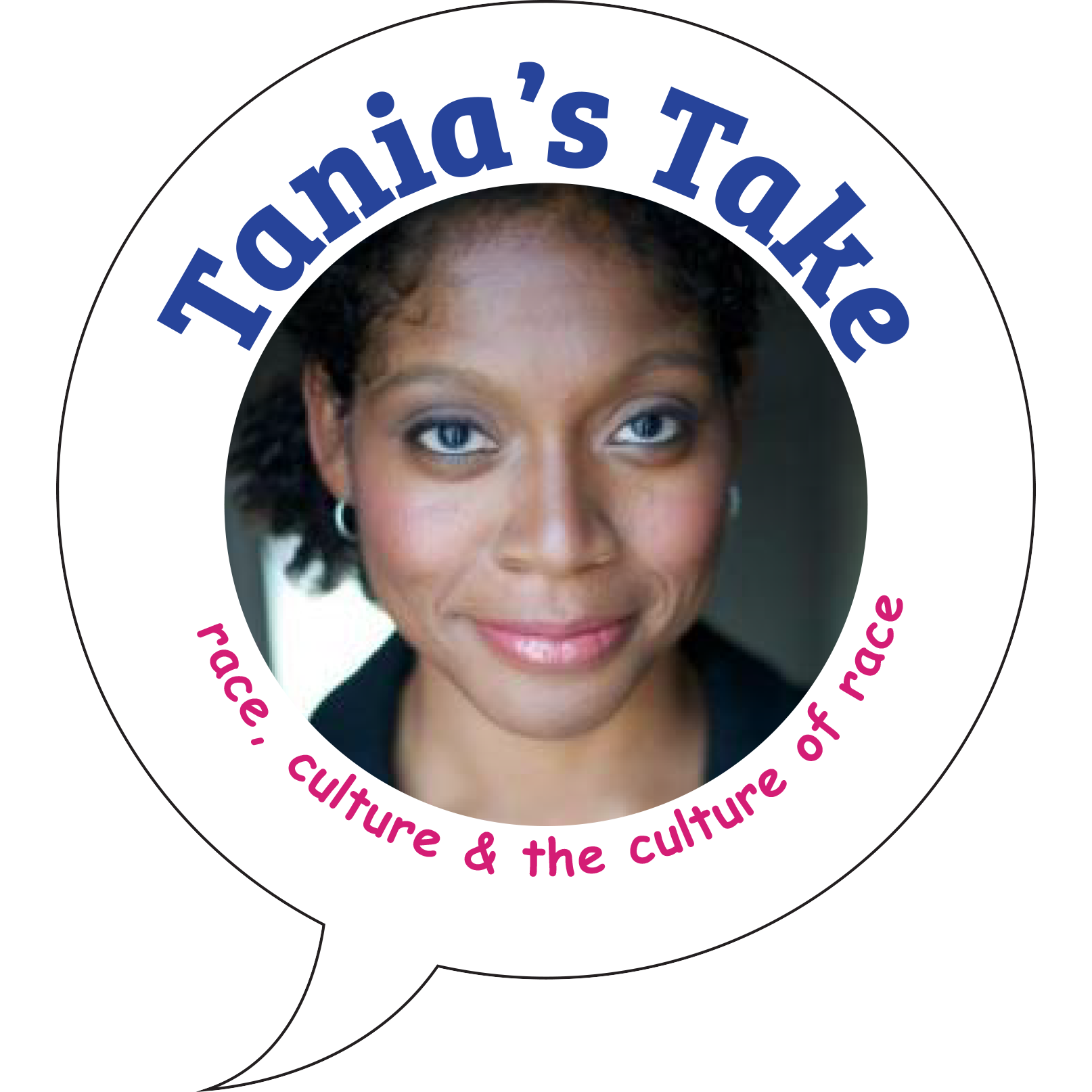 Tania's Take race, culture and the culture of race
