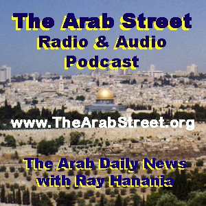Ray Hanania's The Arab street Podcast