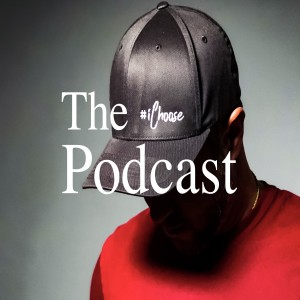 The ichooseseries's Podcast