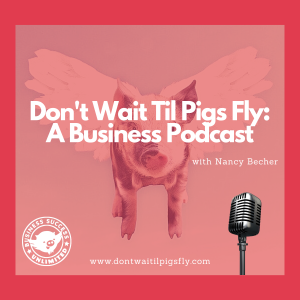 Don't Wait Til Pigs Fly: A Business Podcast