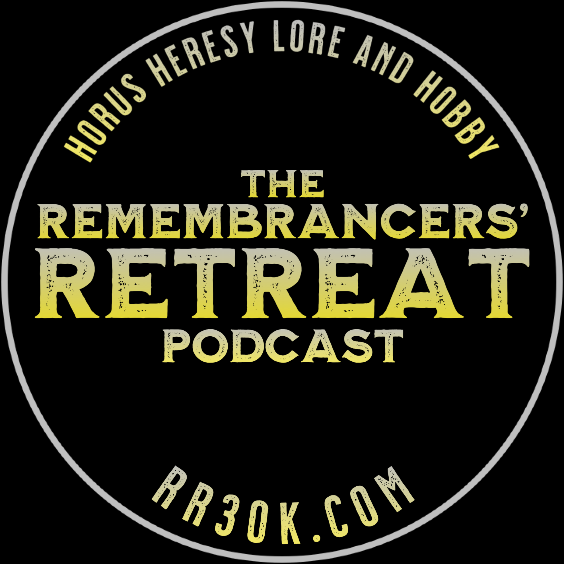 The Remembrancers' Retreat   A Horus Heresy Warhammer 30K Podcast