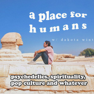 A Place For Humans w/ Dakota Wint