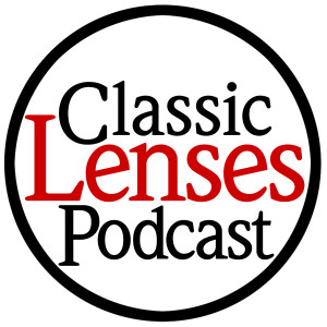 Classic Lenses Podcast