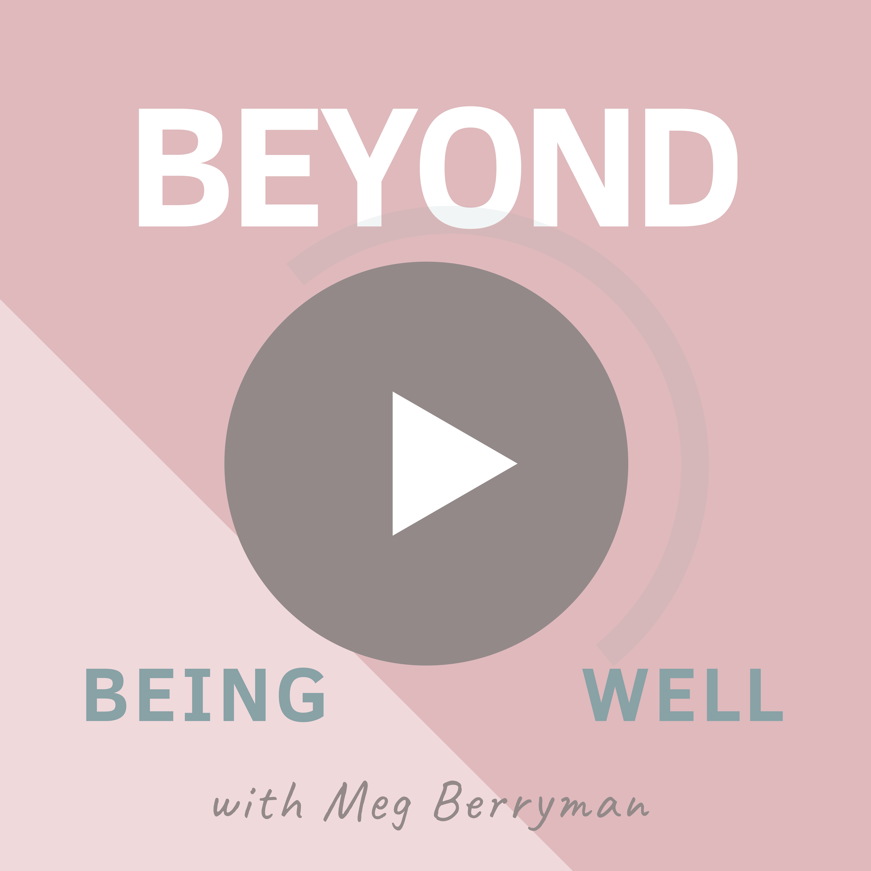 Beyond Being Well