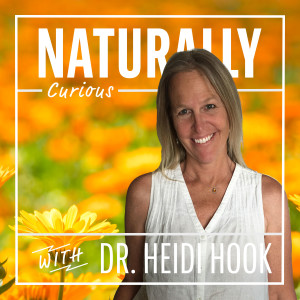 Naturally Curious with Dr. Heidi Hook