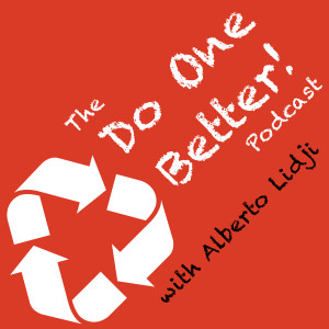 The Do One Better! Podcast – Philanthropy, Sustainability and Social Entrepreneurship