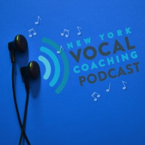 New York Vocal Coaching Podcast