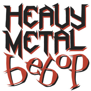 Heavy Metal Bebop