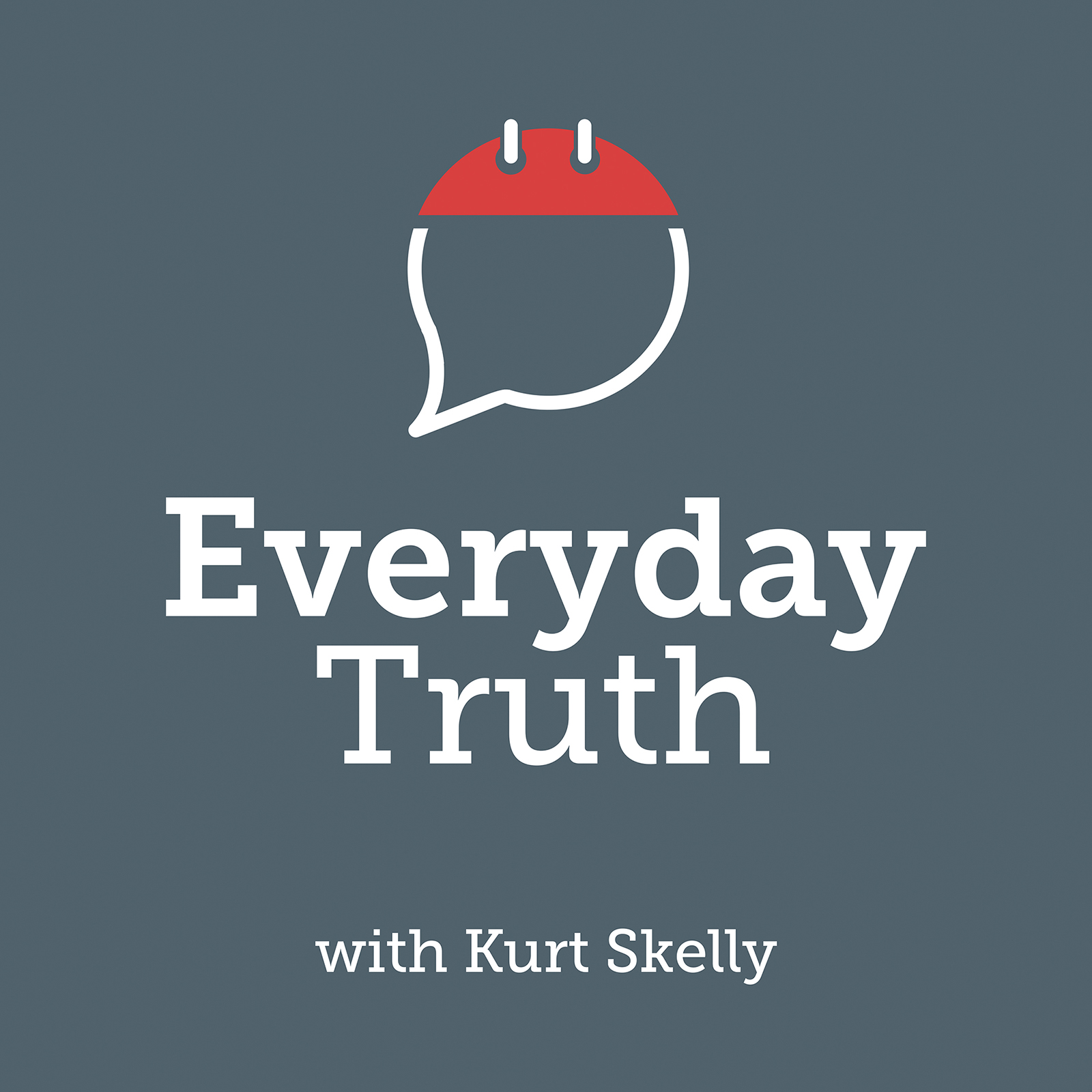Everyday Truth with Kurt Skelly