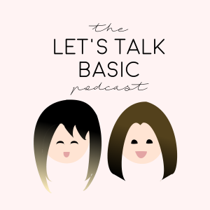 Let's Talk Basic Podcast