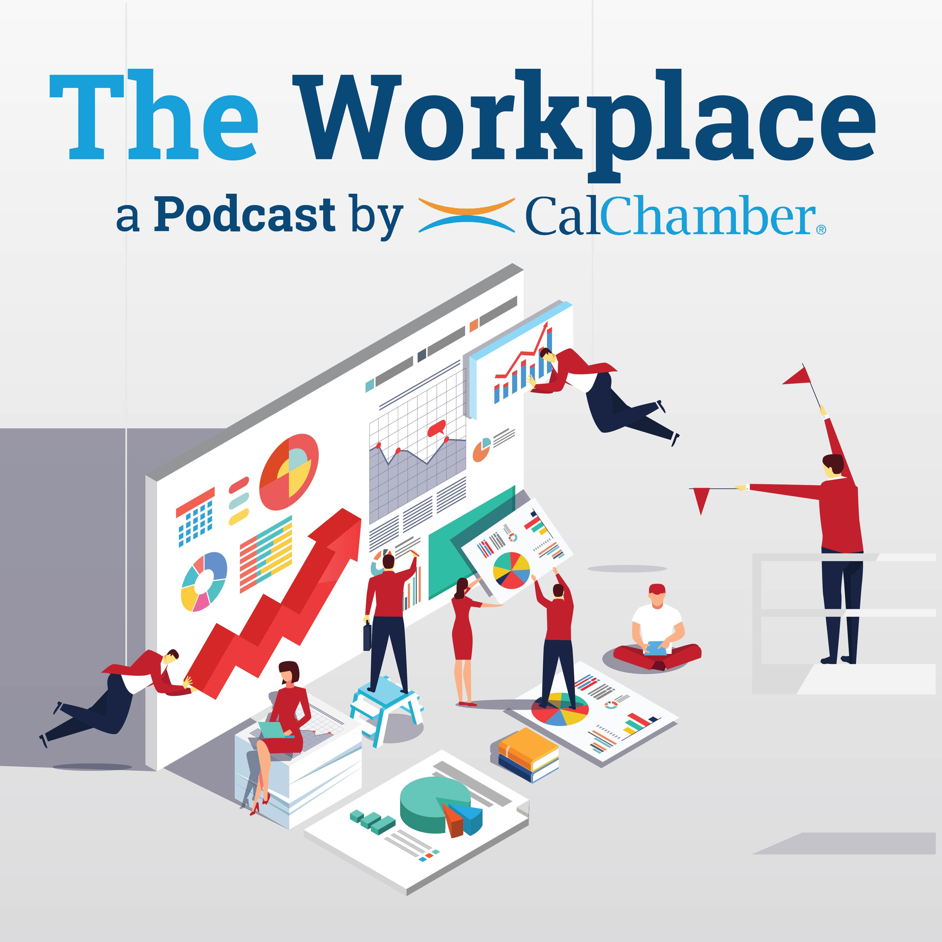 The Workplace: a Podcast by CalChamber