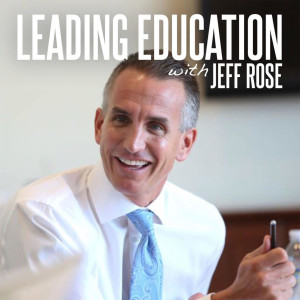Leading Education With Jeff Rose