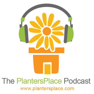 The PlantersPlace Podcast