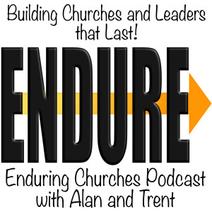 Enduring Churches Podcast with Alan and Trent