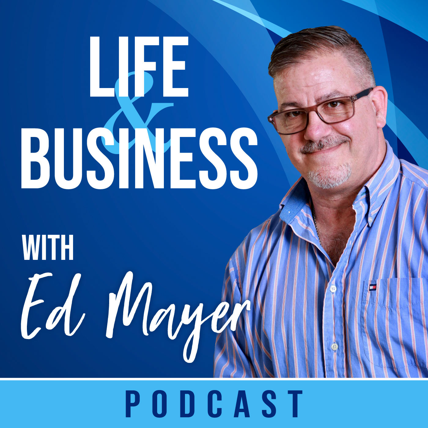 Life & Business with Ed Mayer