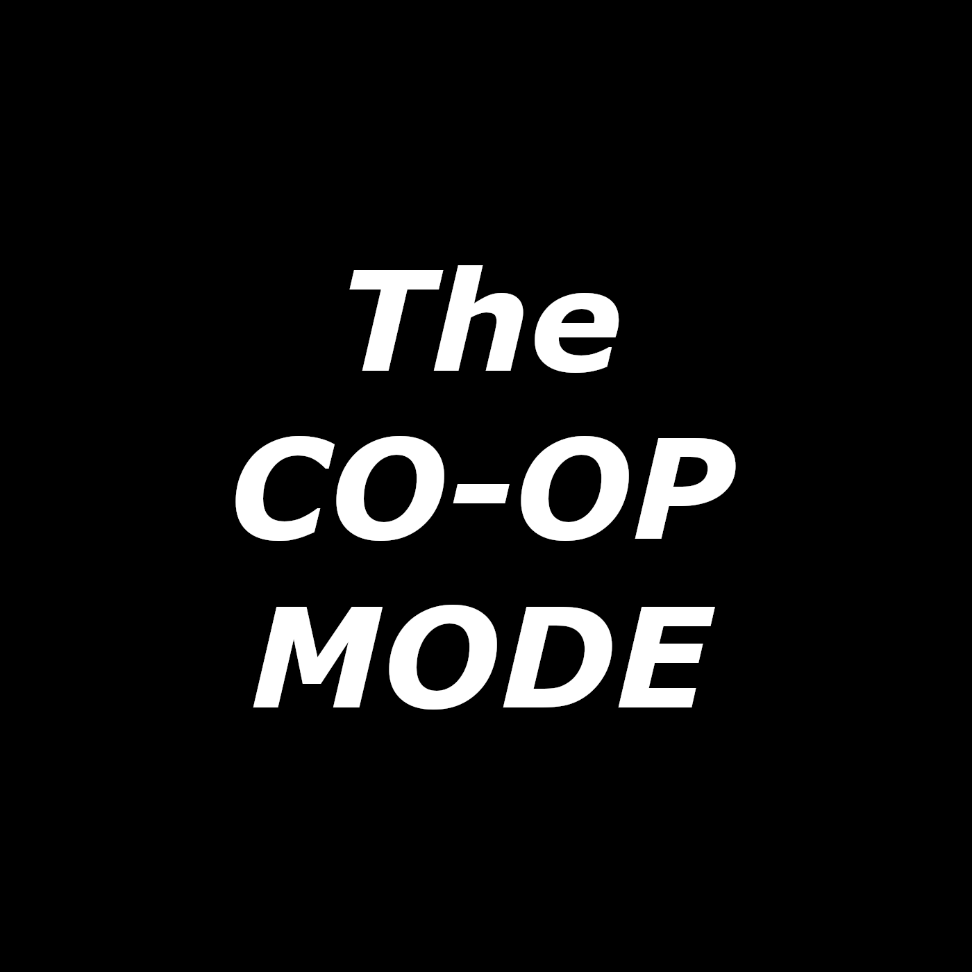 The CO-OP Mode Podcast