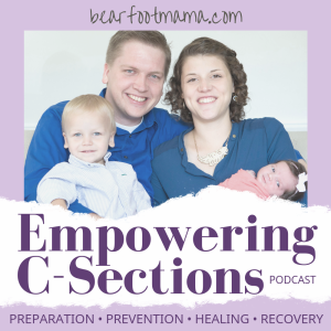 Empowering C-Sections Podcast with Bearfoot Mama