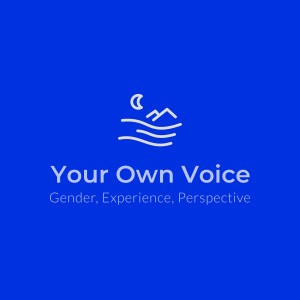 Your Own Voice: Gender, Experience & Perspective