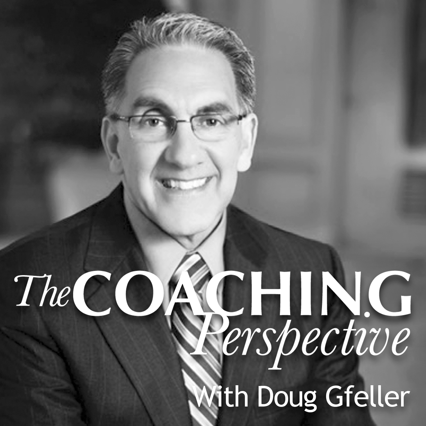 """The Top Five Reasons Executives Hire A Coach"" with Doug Gfeller, MCC"