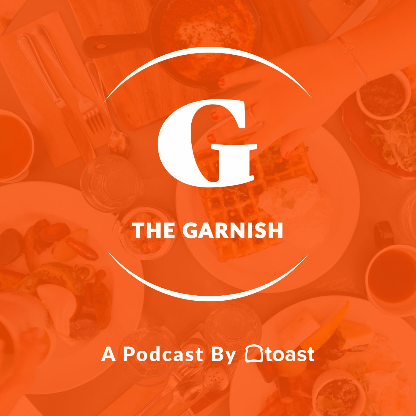The Garnish: A Podcast by Toast