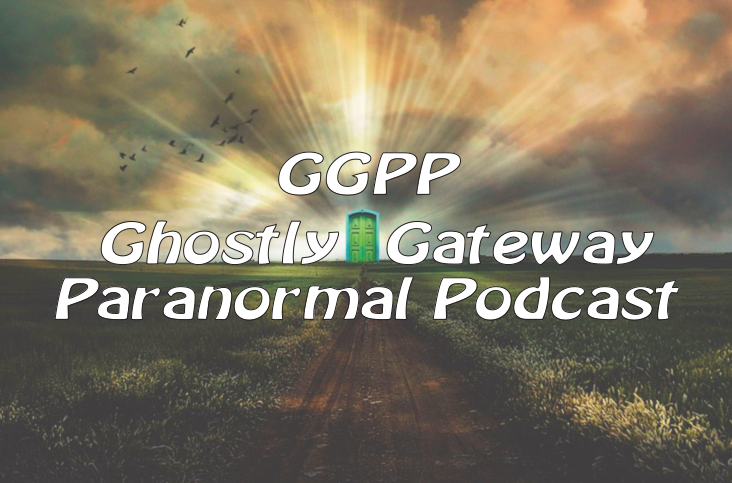 Ghostly Gateway Paranormal Podcast