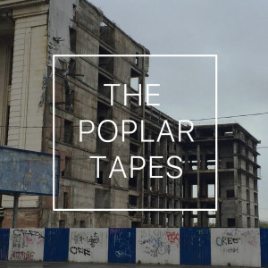 The Poplar Tapes