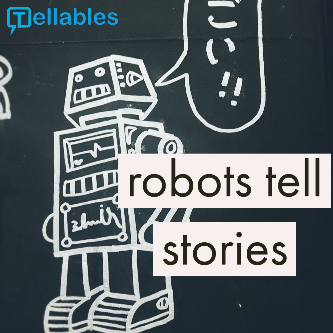Robots Tell Stories