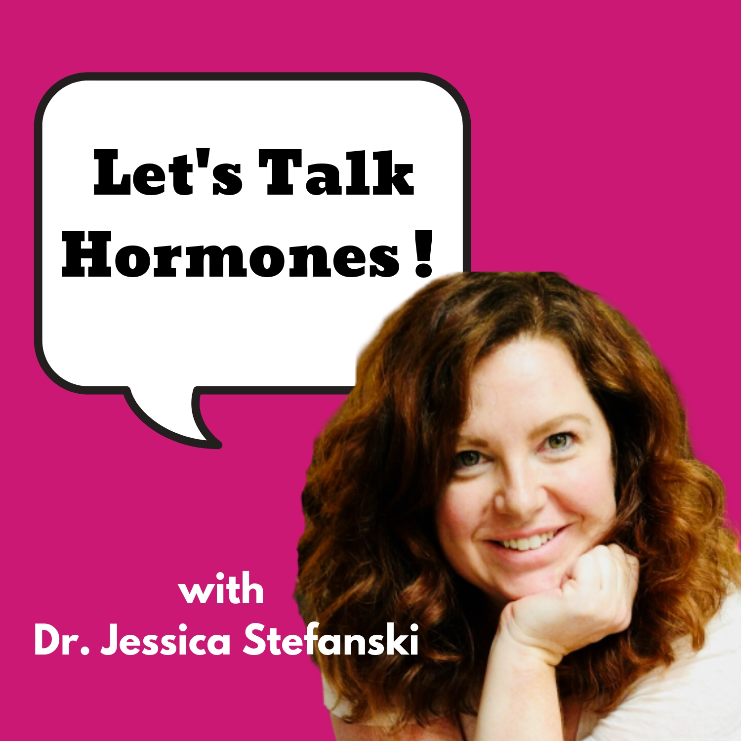 Let's Talk Hormones!