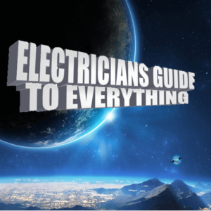 The electricians guide to EVERYTHING!