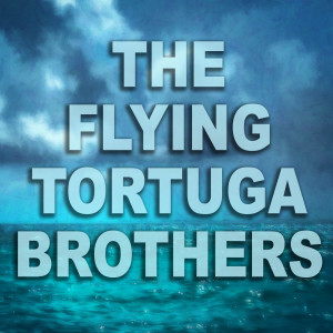 The flyingtortugabrother's Podcast