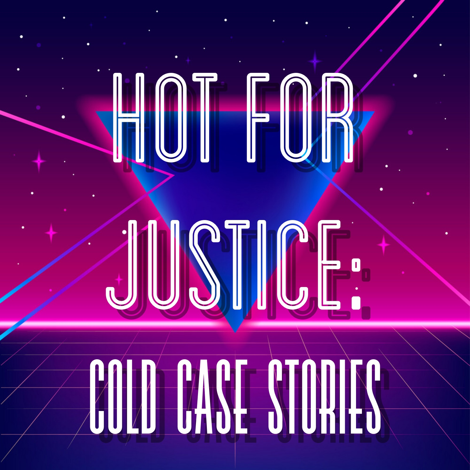 Hot for Justice: Cold Case Stories | Listen via Stitcher for