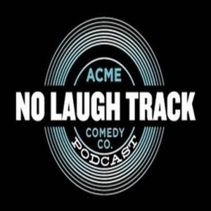 NO LAUGH TRACK