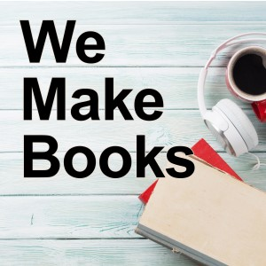 We Make Books Podcast