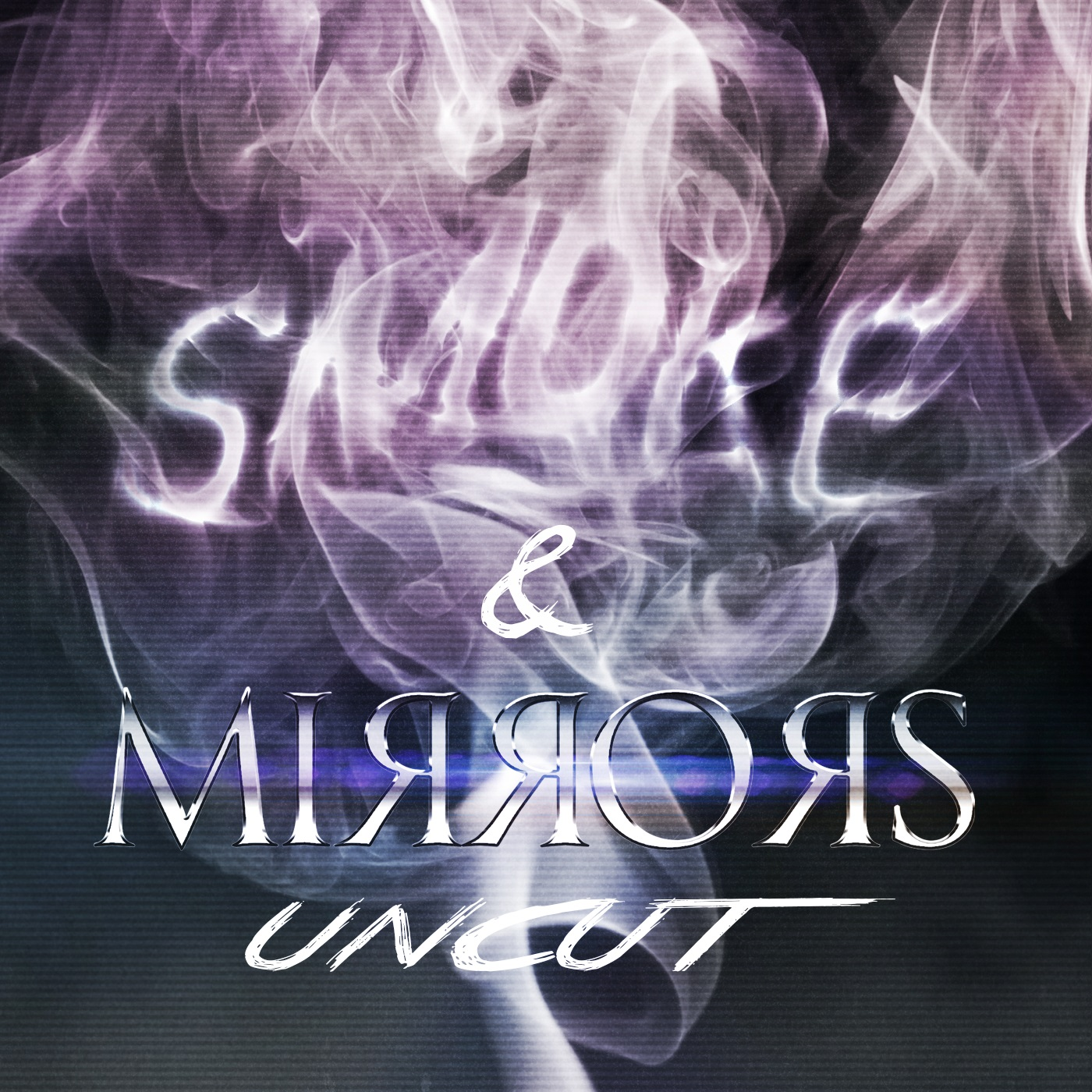 Smoke and Mirrors Uncut