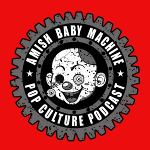 Amish Baby Machine Pop Culture Podcast
